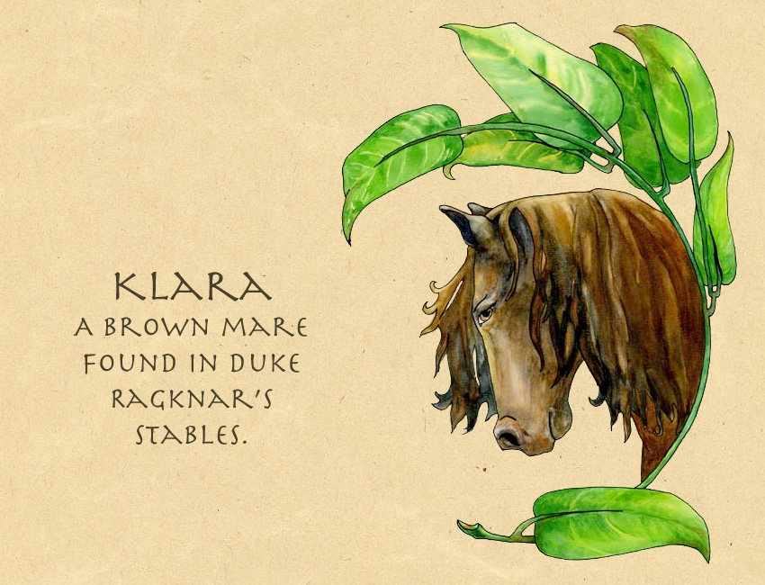 Klara the horse. Found in the Duke's stables by Joni and Mercator